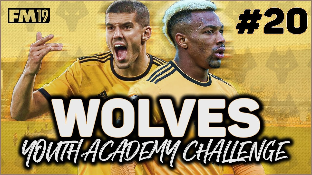 WOLVES YOUTH ACADEMY CHALLENGE #20 - MAGIC OF THE CUP - FOOTBALL MANAGER 2019
