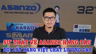 Phốt Asanzo hàng TÀU đội lốt Việt, mình mất niềm tin vào hàng Việt Nam chất lượng cao