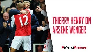 Thierry Henry on Arsene Wenger | #MerciArsene