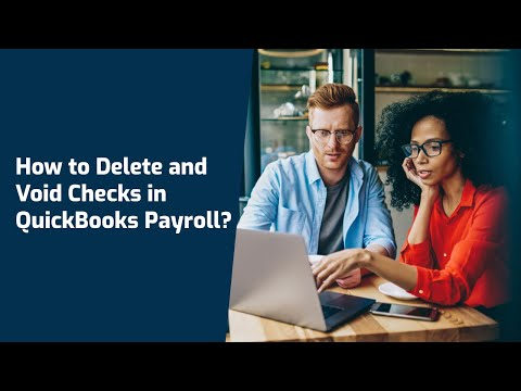 How to Delete and Void Checks in QuickBooks Payroll?