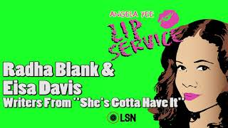 "Angela Yee's Lip Service: Radha Blank & Eisa Davis From ""She's Gotta Have It"""
