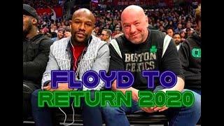 FLOYD MAYWEATHER TO RETURN TO BOXING IN 2020   WILL WORK ALONGSIDE UFC PRESIDENT DANA WHITE