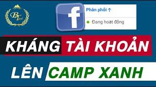 Kháng Nghị Tài Khoản, Lên Camp Xanh - Tất Cả Trong 1 Video Vượt bão Facebook