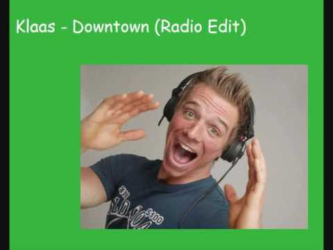 Klaas - Downtown (Radio Edit) (HQ)