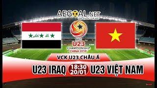 Full HD | U23 Việt Nam vs U23 Iraq | Vòng Tứ Kết U23 Châu Á 20/1/ 2018 | Hiệp 1