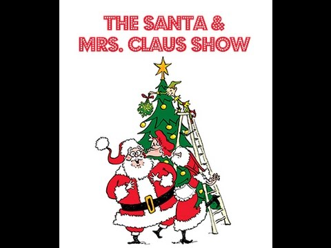 THE SANTA & MRS. CLAUS SHOW