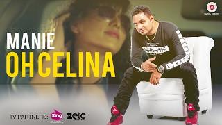 Oh Celina – Manie