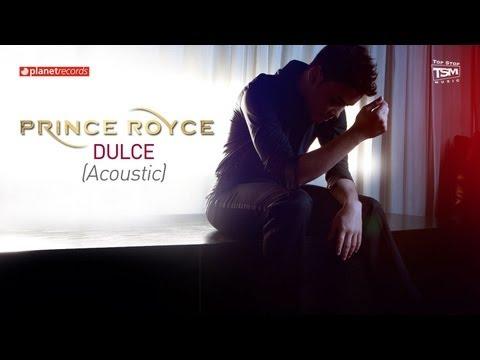 PRINCE ROYCE - Dulce [Acoustic] (Official Web Clip)