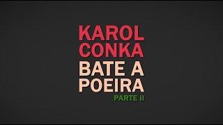Karol Conka - Bate a Poeira - Letra [Lyrics Video]