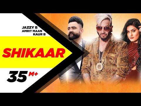 SHIKAAR LYRICS - Jazzy B, Amrit Maan, Kaur B