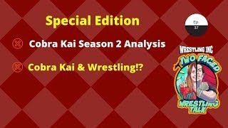 WINC's Two Faced (5/10): Cobra Kai Season 2 Review, Analysis, & Comparisons to Wrestling