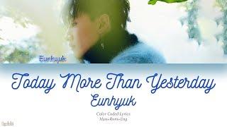 Eunhyuk (은혁) – Today More Than Yesterday (어제보다 오늘 더 널) (Color Coded Lyrics) [Han/Rom/Eng]