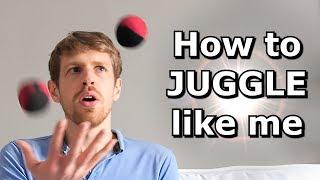 How 2 Juggle Like Me