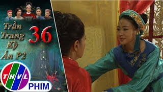 THVL | Trần Trung kỳ án (Phần 2) - Tập 36[2]: Hoàng hậu nhớ lại lúc mình vô tình giết thái tử