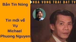 🆕 Bản Tin Nóng   Rò rỉ thông tin mới vụ Michael Phương Minh Nguyễn