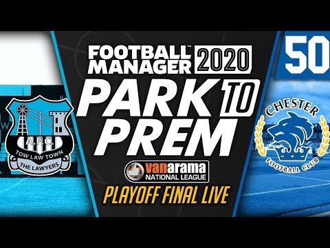 Park To Prem FM20 | Tow Law Town #50 - PLAYOFF FINAL | Football Manager 2020