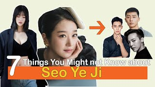 7 Things You Might Not Know About Seo Ye Ji - It's Okay to not be Okay