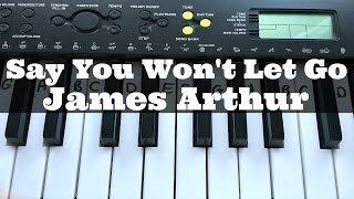 Say You Won't Let Go - James Arthur   Easy Keyboard Tutorial With Notes (Right Hand)