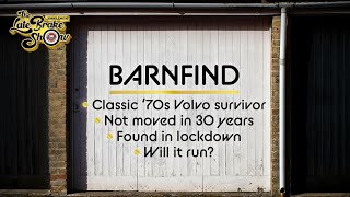 Barn find classic Volvo estate survivor sat for 30 years - will it start? // The Late Brake Show