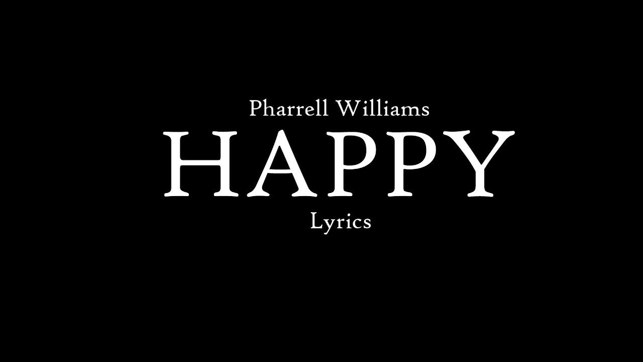Pharrell Williams Happy Lyrics - YouTube