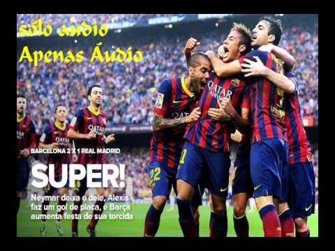 Barcelona 2 x 1 Real Madrid - Narración: Alfredo Martinez ( Onda Cero ) 26/10/2013