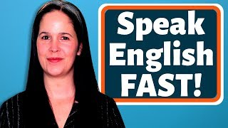 FAST ENGLISH—Everything You Need To Speak Fast English Like a Native Speaker