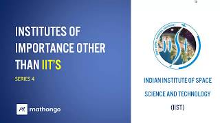 All about IIST- Indian Institute of Space Science & Technology - Institute of Importance Series 4