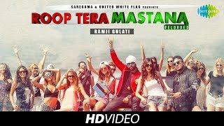 Roop Tera Mastana – Reloaded – Ramji Gulati – Mojito