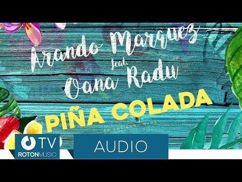 Arando Marquez feat. Oana Radu - Pina Colada (Official Audio)