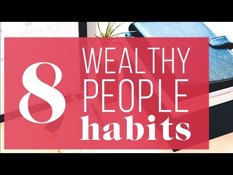 8 Things Wealthy People Do Differently