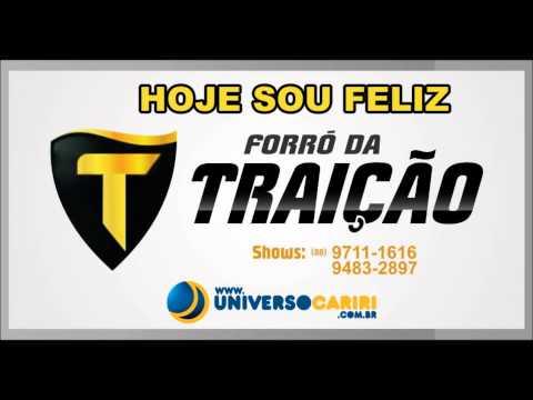 Baixar Forró da Traição - Hoje Sou Feliz [www.UNIVERSOCARIRI.com.br]