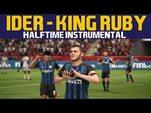 [FIFA18] Halftime Instrumental: IDER - King Ruby