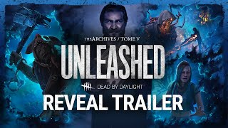 Dead by Daylight | Tome V: UNLEASHED Reveal Trailer