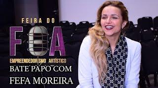 MIX PALESTRAS   Fefa Moreira   FEIRA DO EMPREENDEDORISMO ARTÍSTICO 2019   BATE-PAPO