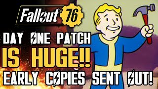 Fallout 76's Day One Patch Is MASSIVE! Fans Receive Early Copies! Pre-Load The Game!