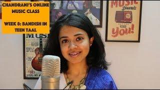 Week 8: Bandish in Teen Taal   Chandrani's Online Music Class