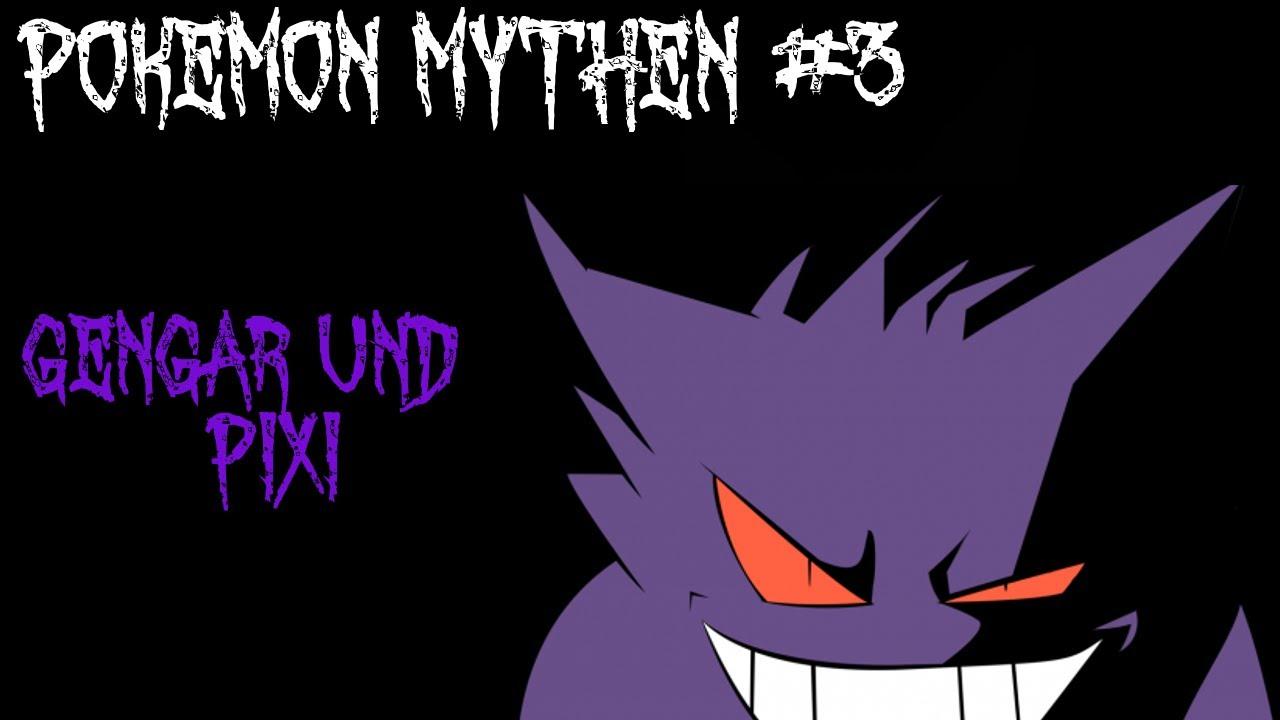 Pokemon Mythen #3 - Pixi und Gengar - YouTube