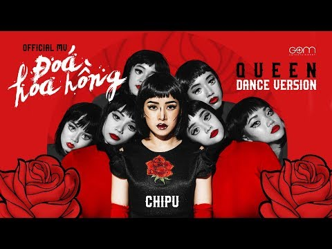 Chi Pu | ĐÓA HOA HỒNG (QUEEN) - Official M/V Dance Version