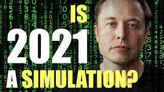 Is 2021 A Simulation? Elon Musk Says Yes