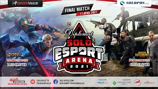Live Final Match! Diplomat Solo Esport Arena 2021 | Mobile Legends Bang Bang & PUBG Mobile