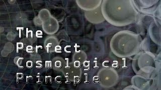The Perfect Cosmological Principle | Return of the Steady State Universe
