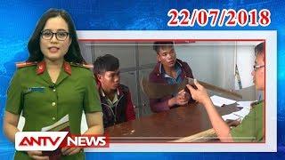 Tin Nhanh 9h Mới Nhất Ngày 22/07/2018 | Tin Tức | Tin Tức Mới Nhất | ANTV