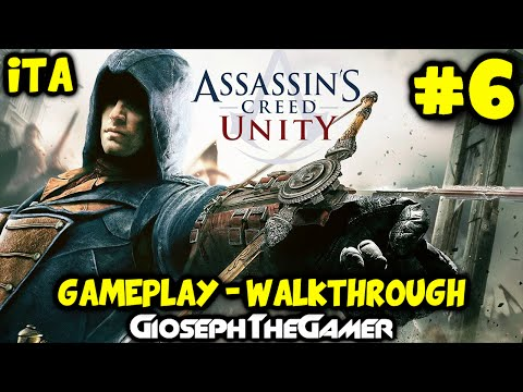 Assassin's Creed Unity | Gameplay Walkthrough ITA PARTE 6 | Anomalie Temporali! By GiosephTheGamer