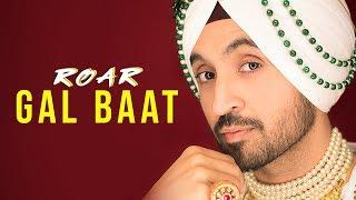 GAL BAAT : Diljit Dosanjh (Official Audio  )   Jatinder Shah   Ranbir Singh   Roar Full Album