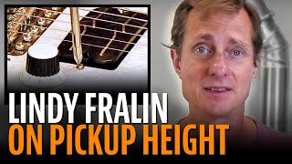 Watch the Trade Secrets Video, Lindy Fralin on how to set pickup height