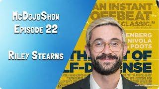 McDojoShow Ep. 22: Riley Stearns
