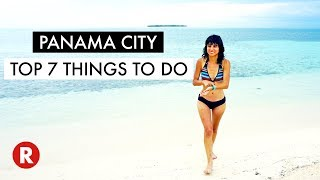Top 7 Things To Do In Panama City // Don't Miss These Spots! // Panama Travel Tips 2017
