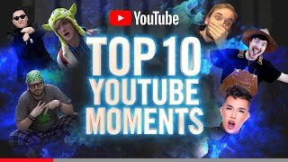 Top 10 Biggest Moments in YouTube History