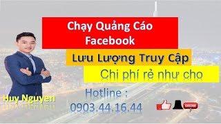 Video Mới nhất 2019 - Chạy Quảng Cáo Facebook lưu lượng truy cập - Chi phí rẻ như cho | Huy Nguyen