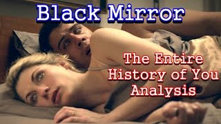 Black Mirror Analysis: The Entire History of You